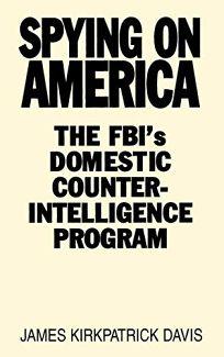 Spying on America: The FBIs Domestic Counterintelligence Program