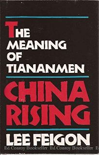 China Rising: The Meaning of Tiananmen