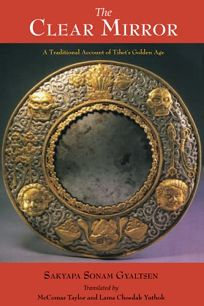 The Clear Mirror: A Traditional Account of Tibets Golden Age