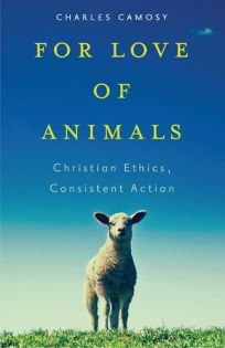 For Love of Animals: Christian Ethics