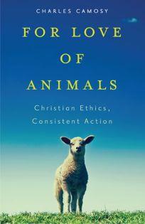 For Love of Animals: Christian Ethics