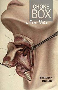 Choke Box: A Fem-Noir