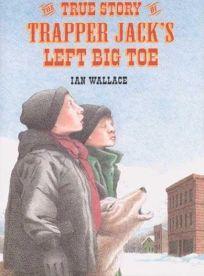 THE TRUE STORY OF TRAPPER JACKS LEFT BIG TOE