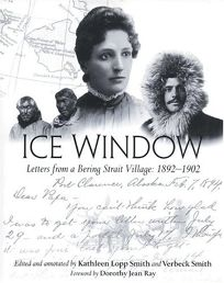 ICE WINDOW: Letters from a Bering Strait Village: 1892–1902