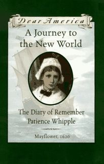 A Journey to the New World: The Diary of Remember Patience Whipple