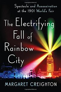 The Electrifying Fall of Rainbow City: Spectacle and Assassination at the 1901 World's Fair