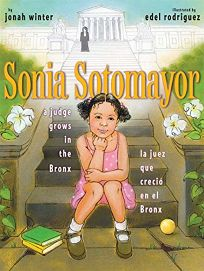 Sonia Sotomayor: A Judge Grows in the Bronx/la juez que creci en el Bronx