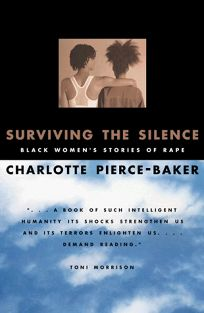 Surviving the Silence: Black Womens Stories of Rape