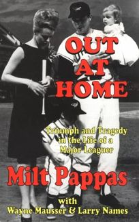 Out at Home: Triumph and Tragedy in the Life of A Major Leaguer