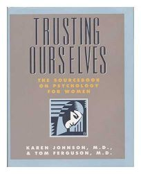 Trusting Ourselves: The Sourcebook on Psychology for Women