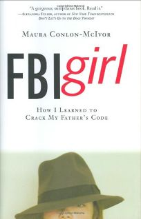 FBI GIRL: How I Learned to Crack My Fathers Code