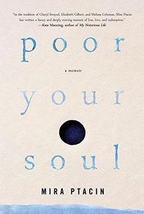 Poor Your Soul: A Memoir