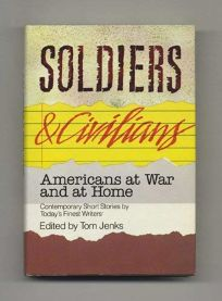 Soldiers and Civilians: Americans at War and at Home: Short Stories