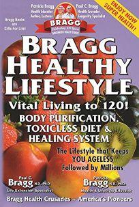 Bragg Healthy Lifestyle: Vital Living to 120!