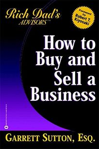 HOW TO BUY & SELL A BUSINESS: How You Can Win in the Business Quadrant