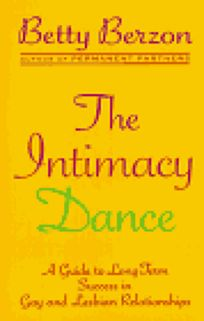 The Intimacy Dance: 8a Guide to Long-Term Success in Gay and Lesbian Relationships