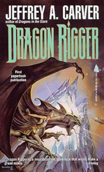 Dragon Rigger: A Novel of the Star Rigger Universe