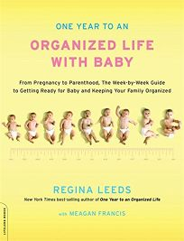One Year to an Organized Life with Baby: From Pregnancy to Parenthood