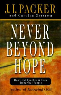 Never Beyond Hope: How God Touches and Uses Imperfect People