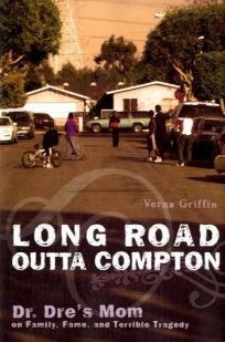 Long Road Outta Compton: Dr. Dres Mom on Family