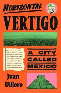 Horizontal Vertigo: A City Called Mexico