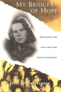 Bridges of Hope: Searching for Life and Love After Auschwitz