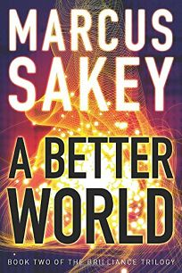 A Better World: Book Two of the Brilliance Saga