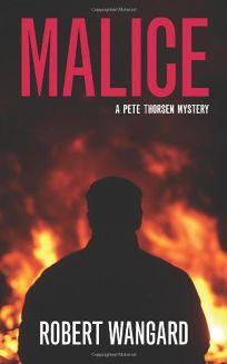 Malice: A Pete Thorsen Mystery