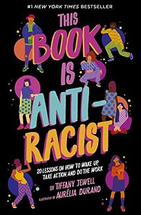 This Book Is Anti-racist: 20 Lessons on How to Wake Up