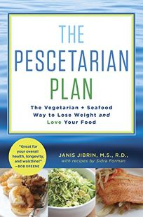 The Pescetarian Plan: The Vegetarian & Seafood Way to Lose Weight and Love Your Food