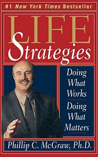 Life Strategies: Doing What Works