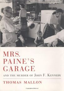 MRS. PAINES GARAGE: And the Murder of John F. Kennedy