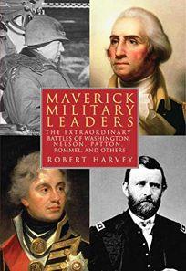 Maverick Military Leaders: The Extraordinary Battles of Washington