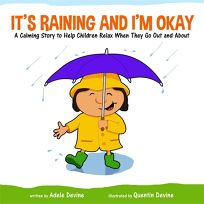 Its Raining and Im Okay: A Calming Story to Help Children Relax When They Go Out and about