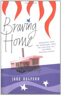 BRAVING HOME: Dispatches from the Underwater Town