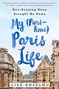 My Part-Time Paris Life: How Running Away Brought Me Home