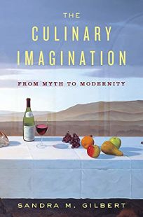 The Culinary Imagination: From Myth to Modernity