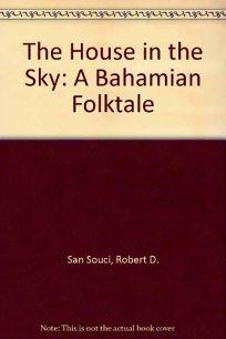 The House in the Sky: A Bahamian Folktale