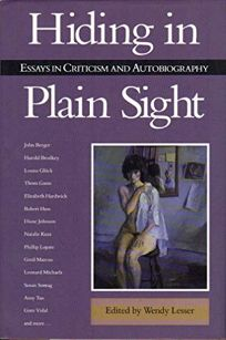 Hiding in Plain Sight: Essays in Criticism and Autobiography
