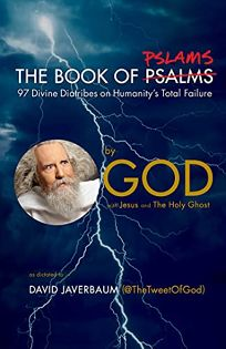 The Book of Pslams: 97 Divine Diatribes on Humanitys Total Failure