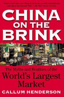 China on the Brink: The Myths and Realities of the Worlds Largest Market