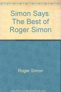 Simon Says: The Best of Roger Simon