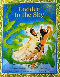 Ladder to the Sky: How the Gift of Healing Came to the Ojibway Nation: A Legend Retold