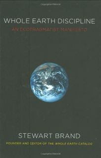 Whole Earth Discipline: An Ecopragmatist Manifesto