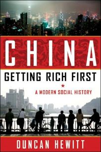 China—Getting Rich First: A Modern Social History
