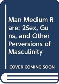 Man Medium Rare: 2sex