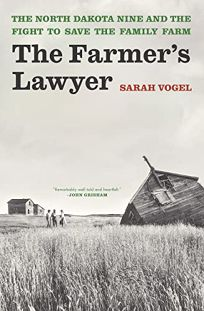 The Farmers' Lawyer: The North Dakota Nine and the Fight for Family Farmers