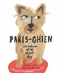 Paris-Chien: Adventures of an Ex-pat Dog