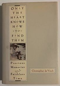 Only the Heart Knows How to Find Them: 2precious Memories for a Faithless Time