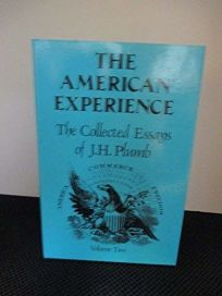 The Collected Essays of J.H. Plumb: The American Experience